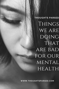 Things We're Doing That are Bad for Our Mental Health | Influencer | US | Lifestyle Blog