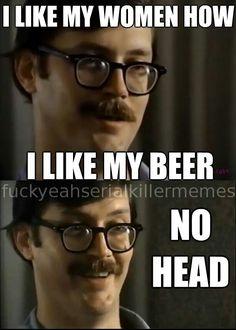 Serial killer meme beer