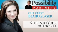 Step Into Your Authority with Blair Glaser > Are you ready to stand firmly and confidently in your authority? Then please click the PLAY button and take your leadership and authority to a whole new level, professionally and personally, with Blair's extraordinary advice.