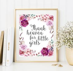 Thank Heaven for Little Girls print Floral by FloralArtFantasy