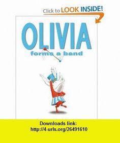 Olivia Forms a Band (9781416924548) Ian Falconer , ISBN-10: 141692454X  , ISBN-13: 978-1416924548 ,  , tutorials , pdf , ebook , torrent , downloads , rapidshare , filesonic , hotfile , megaupload , fileserve