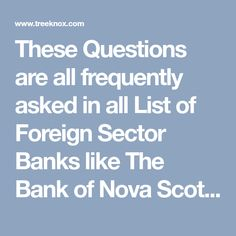 These Questions are all frequently asked in all List of Foreign Sector Banks like The Bank of Nova Scotia, The Bank of Tokyo-Mitsubishi, Ltd.,The Development Bank of Singapore Ltd. (DBS Bank Ltd.),The Hongkong & Shanghai Banking Corporation Ltd.,The Royal Bank of Scotland N.V.,Standard Character Bank,UBS. Dbs Bank, Advanced English Grammar, Quiz With Answers, Royal Bank, Character Bank, Ubs, Nova Scotia, Shanghai, Banks
