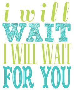 #Typographic #poster: Mumford Sons Song Lyrics I I will wait for you