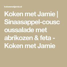 Koken met Jamie | Sinaasappel-couscoussalade met abrikozen & feta - Koken met Jamie Feta, Om, Chocolate, Chocolates, Brown