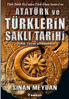 Atatürk ve Türklerin Saklı Tarihi - Sinan Meydan - inkilap kitabevi  http://www.idefix.com/kitap/ataturk-ve-turklerin-sakli-tarihi-sinan-meydan/tanim.asp