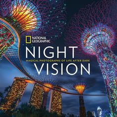 Carpe noctem! From National Geographic's Night Vision: Magical Photographs of Life After Dark.