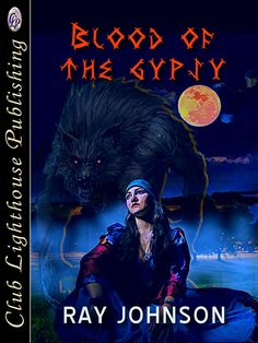BLOOD OF THE GYPSY by Ray Johnson (Horror) NEW Release..  If a tree falls in the forest, and no one sees or hears it, does it really happen. If a werewolf kills a gang lieutenant in a dark alley in Los Angeles, and no one sees the killing, does it actually happen. The tree is real, but a werewolf is nothing more than legend...night, secure in the knowledge that no one would believe what their eyes were telling them. Werewolves were only imaginary.  Buy here;