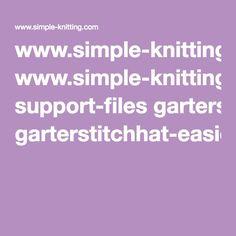 www.simple-knitting.com support-files garterstitchhat-easiesteverhatpattern.pdf