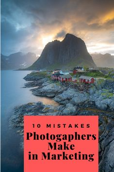 10 mistakes photographers make in marketing themselves.