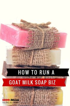 Learn how to start and succeed with your own homemade goat milk soap business. Get tips for picking your products, marketing, and saving for taxes, too!