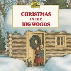 Christmas in the Big Woods My First Little House Picture Books Reprint