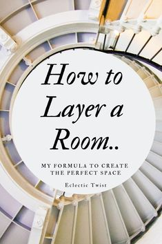 how to layer a room, easy formula to create the perfect space, easy steps to put together a room, interior design, home, decor, how to build a bedroom, how to put together a living room