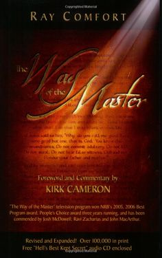 The Way of the Master by Ray Comfort, Kirk Cameron