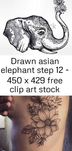 Drawn asian elephant step 12 – 450 x 429 free clip art stock… – Everything for Tattoo Head Tattoos, Rose Tattoos, Flower Tattoos, Rib Tattoos For Guys, Tattoo Ideas, Tattoo Designs, Asian Elephant, Color Tattoo, Beautiful Tattoos
