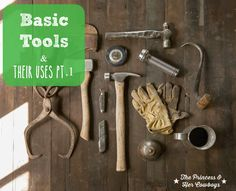 Basic Tools & Their Uses Part 1 l The Princess & Her Cowboys