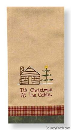 Cabin Christmas dish towel, i don't think it would be hard to make one similar to this
