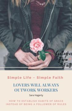 Gallagher Farm and Faith - Establish habits of grace instead of being a follower of rules. #simplelife #simplify #grace