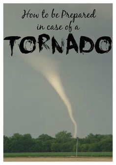 Tornado season is here, and they can strike anywhere, or anytime with little warning! How to be prepared in case of a tornado~ #homesteadhippy #fromthefarm #prepared