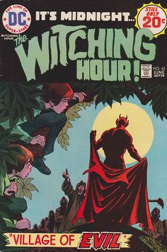 "Witching Hour was a DC comic book horror anthology that ran from 1969 to 1978. Its tagline was ""It's 12 o'clock... The Witching Hour!"" (changed to ""It's midnight..."" from issue #13 onwards)."
