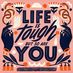 Life is tough but so are you - Lettering by Carmi Grau The Words, Letter N Words, Cool Words, Hand Lettering Quotes, Typography Letters, Typography Quotes, Handwritten Typography, Typography Prints, Hand Typography