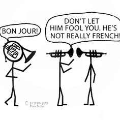 ~ Bonjour French Horn because french horns are the BEST! Band Nerd, Band Puns, Band Jokes, Funny Band Memes, Marching Band Memes, Funny Jokes, Music Jokes, Music Humor, Funny Music