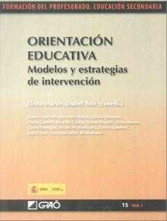 Orientación educativa : modelos y estrategias de intervención / Elena Martín, Isabel Solé ,(coords.) ; Ramón Almirall... [et al.]