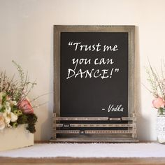 Chalkboard blackboard sign showing wedding date - TRUST ME YOU CAN DANCE VODKA - available from @theweddingomd