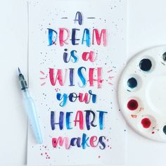 A dream is a wish your heart makes. A Disney quote brush lettered with watercolour.