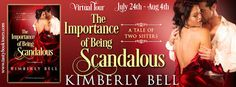 Romance Book Reviews For You: THE IMPORTANCE OF BEING SCANDALOUS by Kimberly Bel...