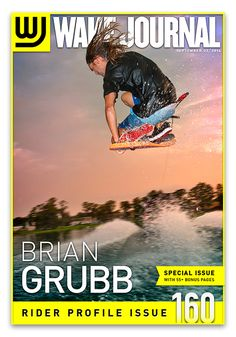 September 22nd, 2014 - Wake Journal 160 is here with Brian Grubb on the cover!  55 Bonus pages dedicated to this iconic wakeskater. Download the Wake Journal App, subscribe and get all 40 issues for just $1.99! http://www.wkjr.nl/app