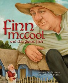 Finn McCool and the Great Fish (Myths, Legends, Fairy and Folktales): Eve Bunting, Zachary Pullen Eve Bunting, Irish Eyes Are Smiling, Nonfiction, Childrens Books, Fairy Tales, My Books, This Book, Author, Fish