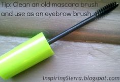Tip : DIY eyebrow brush! I love old mascara brushes they work the best!