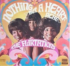 The Flirtations - Nothing But a Heartache (1969)