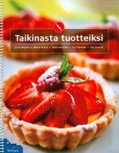Taikinasta tuotteiksi (9789510340417) - Jonna Majava, Minna Nurvo, Pedra Rantala, Toni Rantala, Ulla Svensk - Kirjat - Bookplus kirjakauppa