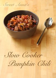 Sweet Anna's | Slow Cooker Pumpkin Chili- I make a similar version but pinning to remind myself to make it again!