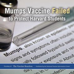 Recently, 41 students at Harvard University came down with mumps and, according to the Public Health department in Cambridge, every single one of those students had been vaccinated.
