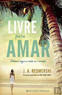 Sinfonia dos Livros: Opinião   Livre para Amar   J.A. Redmerski