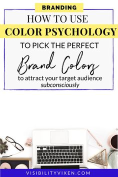 How to choose your brand colors based on Color Psychology. How Color Psychology can help you attract your target audience subconsciously. Color psychology for branding your business. #branding #brandcolors #colorpsychology #targetaudience #businesstips #entrepreneurship