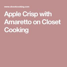 Apple Crisp with Amaretto on Closet Cooking