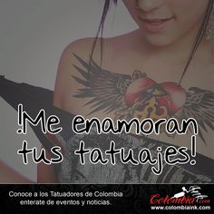 me enamoran tus tatuajes