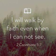 Walk by faith. Scripture Verses, Bible Verses Quotes, Bible Scriptures, Faith Quotes, Strength Scriptures, Uplifting Bible Verses, Faith Prayer, Faith In God, Walk By Faith