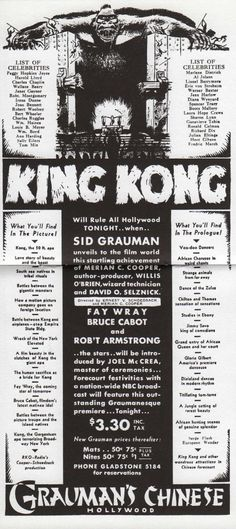 In a time when the average ticket price to a film was ten cents, the price of admission charged for King Kong by Grauman's Chinese Theater in Hollywood was fifty cents to seventy-five cents for matinees and fifty cents to a dollar for evening screenings. Opening night was an incredible $3.30.