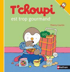 T'choupi est trop gourmand | T'choupi | Éditions NATHAN