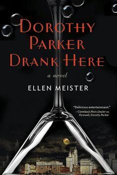 Dorothy Parker Drank Here by Ellen Meister, Out Dec. 1