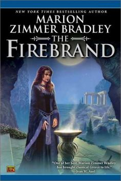 The Firebrand - Marion Zimmer Bradley The Trojan War like women saw it. This is what i love about this author, everything is from the point of view of women.