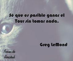 Frases de motivacion de ciclismo de Greg LeMond