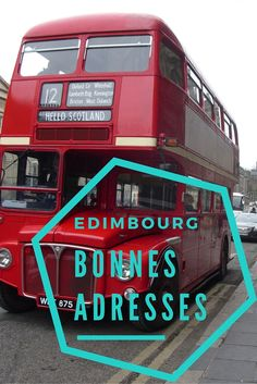Quelques bonnes adresses à Édimbourg : où manger ? boire un bon thé ? Faire la fiesta ? Du shopping ? Et où se loger ?