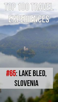 Counting down the Top 100 Travel Experiences: #65 - Lake Bled, Slovenia