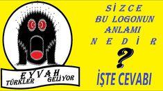 SİZCE BU LOGO NE ANLAMA GELİYOR İŞTE ANLAMI EYVAH TÜRKLER GELİYOR Turkic Languages, Make It Yourself