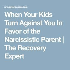 When Your Kids Turn Against You In Favor of the Narcissistic Parent Narcissistic People, Narcissistic Behavior, Narcissistic Abuse Recovery, Narcissistic Personality Disorder, Narcissistic Sociopath, Narcissist Father, Parallel Parenting, Divorce And Kids, Child Custody